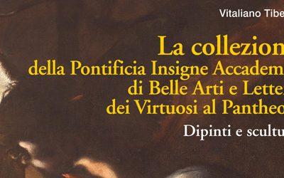 La collezione della Pontificia Insigne Accademia  di Belle Arti e Lettere dei Virtuosi al Pantheon