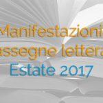 Manifestazioni e rassegne letterarie estive 2017