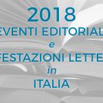 EVENTI EDITORIALI E FIERE LETTERARIE 2018