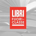LIBRI FUORI-CLASSE, L'ALTERNANZA SCUOLA LAVORO DI SENSO COMPIUTO