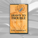 LIBRI MALEDETTI: DRAWN TO TROUBLE di ERIC HEBBORN