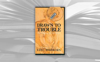 LIBRI MALEDETTI: DRAWN TO TROUBLE di ERIC HEBBORN