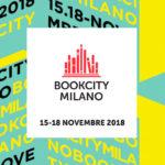 BOOKCITY MILANO 2018: IL LIBRO AL CENTRO, IL LIBRO OVUNQUE