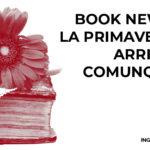 BOOK NEWS: LA PRIMAVERA 2020 ARRIVA COMUNQUE