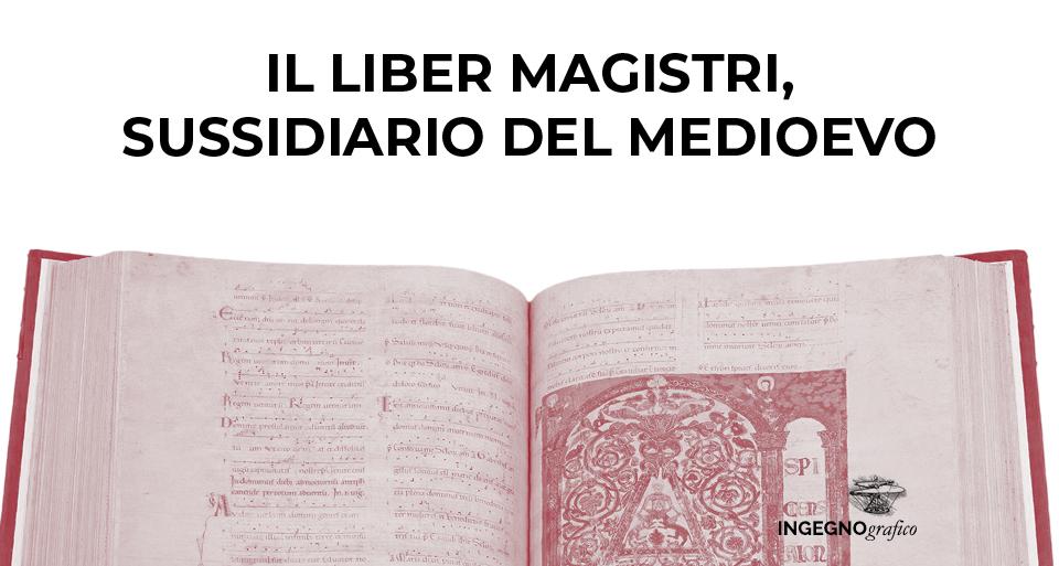 IL LIBER MAGISTRI, SUSSIDIARIO DEL MEDIOEVO