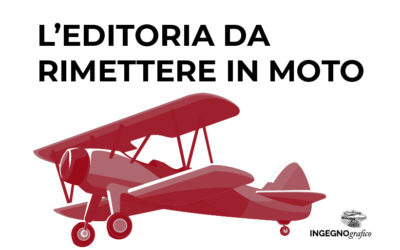 RIMETTERE IN MOTO L'EDITORIA