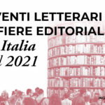 EVENTI LETTERARI E FIERE EDITORIALI IN ITALIA NEL 2021